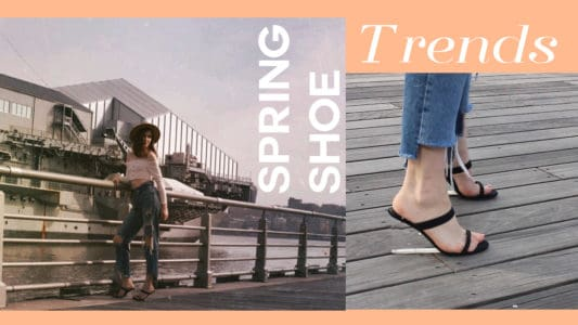 Spring Shoe Trends That You Need Right Now