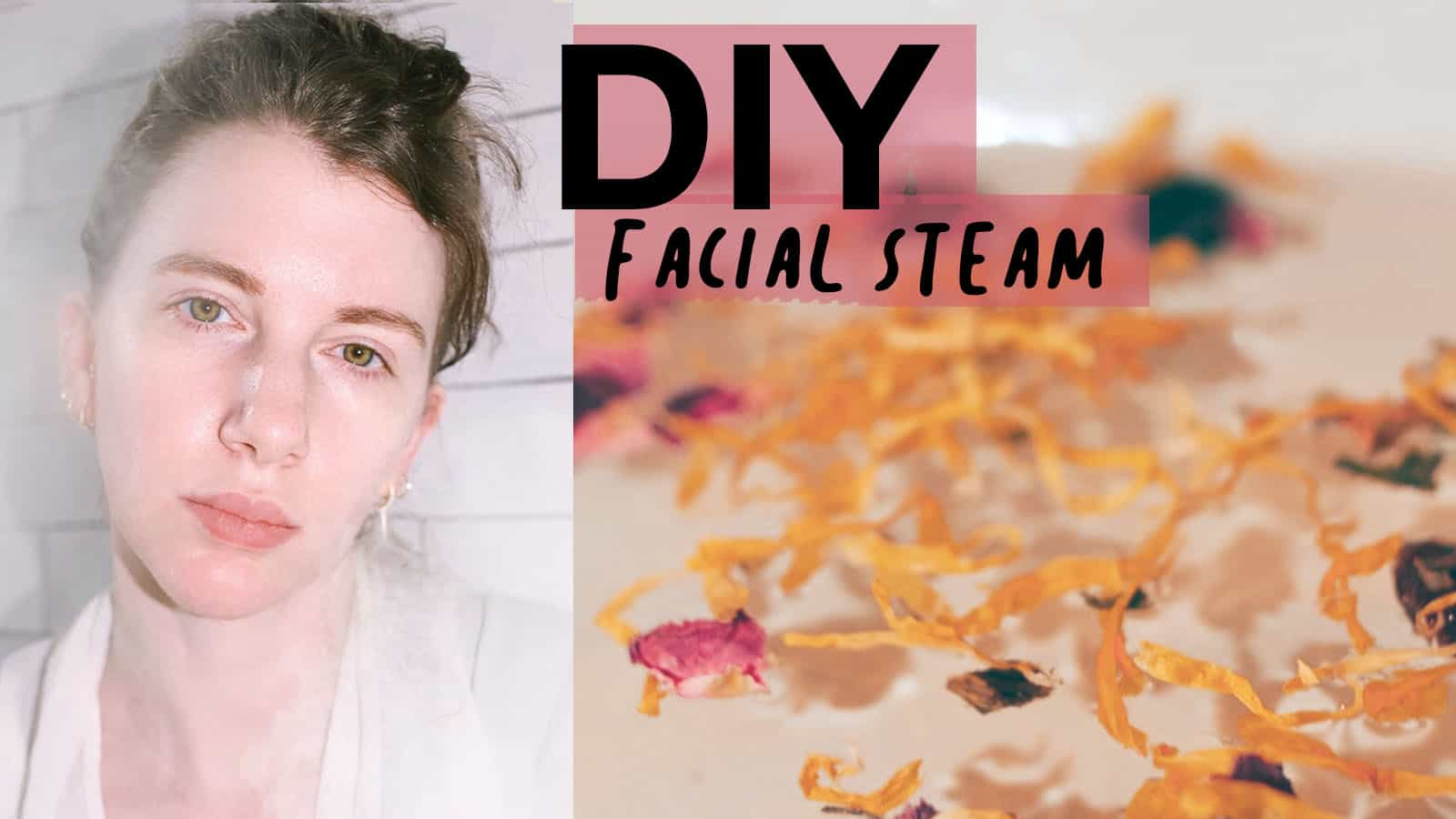 DIY facial steam recipes
