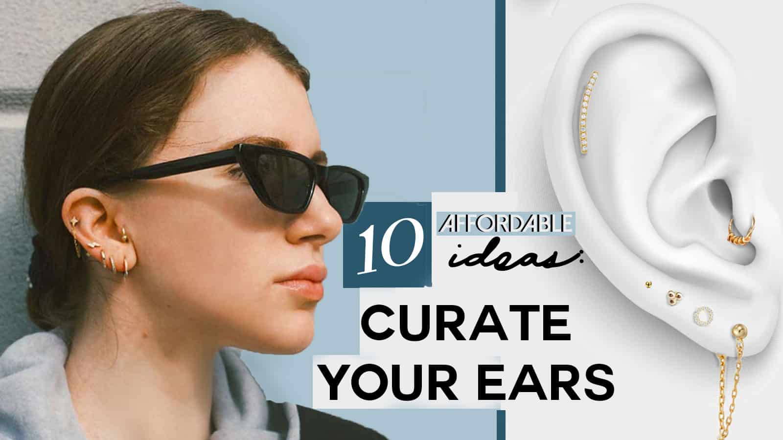 10 EPIC Ear Piercing Ideas (that are affordable)
