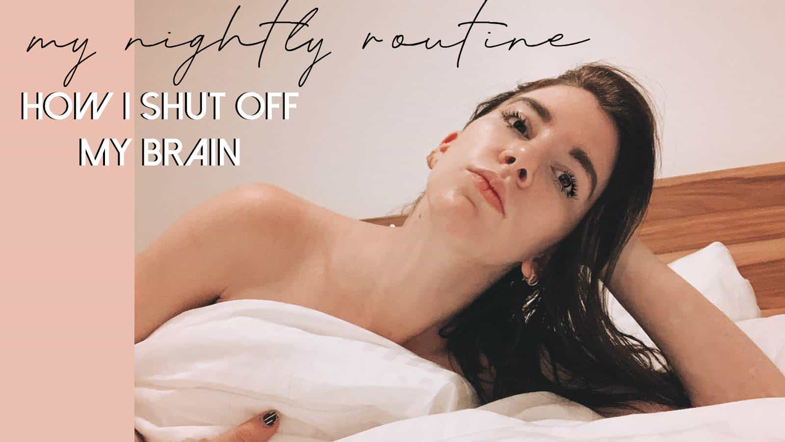 my nightly routine: how to shut off your brain at night