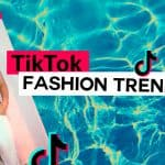 tiktok fashion trends