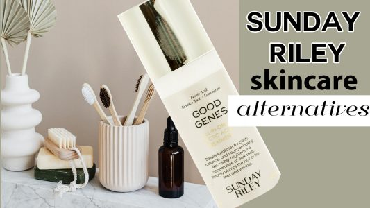 The Ultimate Sunday Riley Skincare Alternatives List