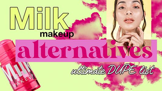 Your Ultimate, Top-Secret Milk Makeup Alternatives List