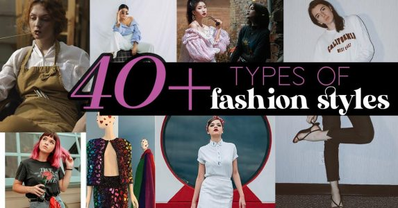 types of fashion styles, 40+ fashion styles with pictures