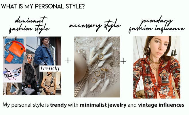 what is my personal style? dominant fashion category (image of trendy fashion style) plus accessory style (minimalist jewelry example) plus secondary fashion influence (gabrielle arruda wearing vintage blouse) vintage influence. my personal style is trendy with minimalist jewelry and vintage influences